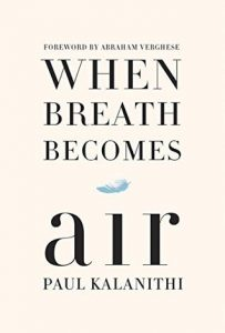 When Breath Becomes Fresh Air by Paul Kalanithi